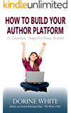How To Build Your Author Platform: a concise, step-by-step guide