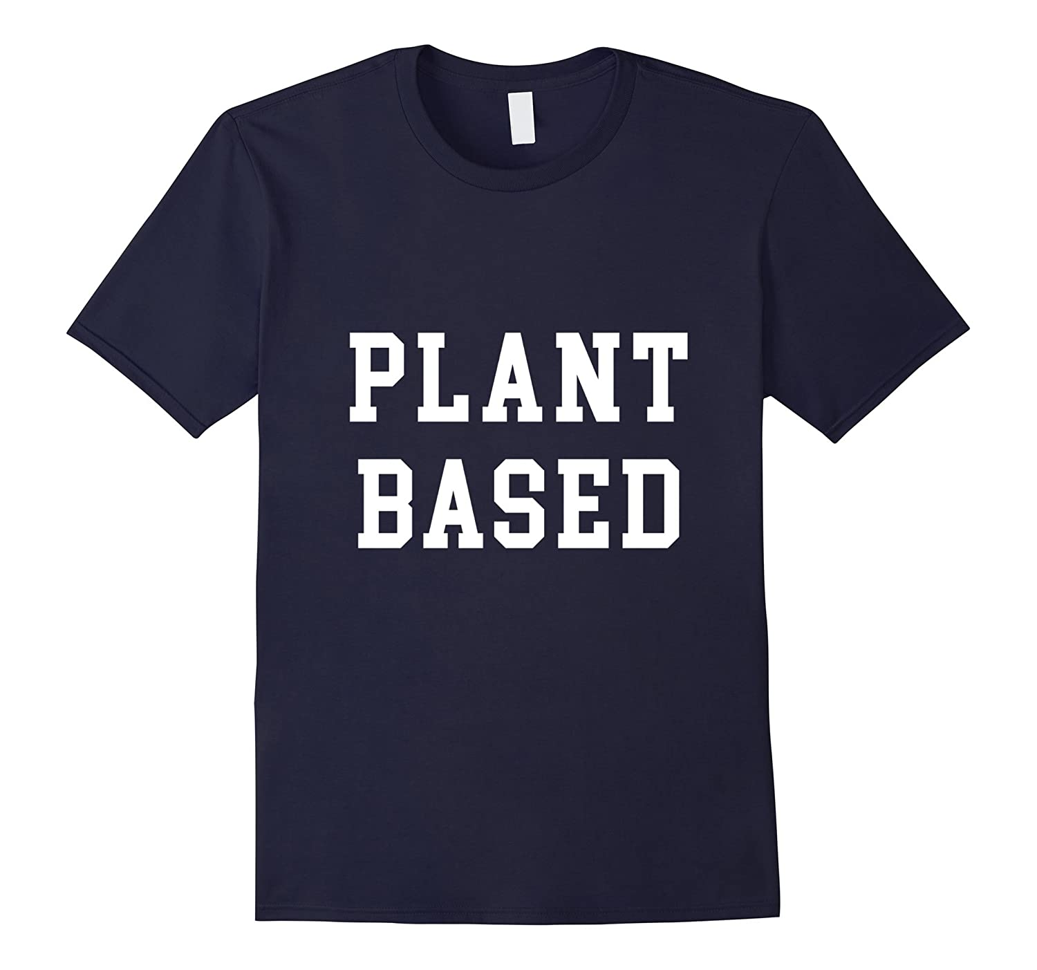 Plant Based Shirt Vegan Vegetarian Athlete Gift T-shirt Tee-Art