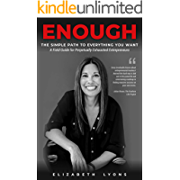 Enough: The Simple Path to Everything You Want--A Field Guide for Perpetually Exhausted Entrepreneurs