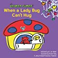 When a Lady Bug Can't Hug (Critter Fitter)
