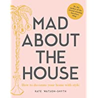 Mad about the House: How to decorate your home with style
