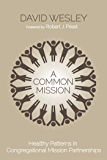 A Common Mission: Healthy Patterns in Congregational Mission Partnerships