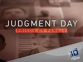 Judgment Day Prison or Parole Season 1