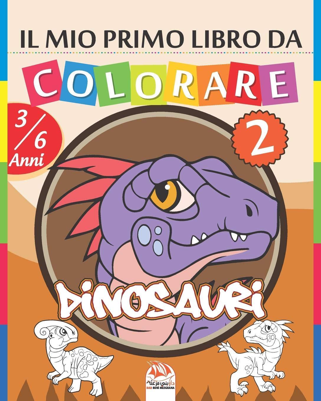 Il Mio Primo Libro Da Colorare Dinosauri 2 Libro Da Colorare