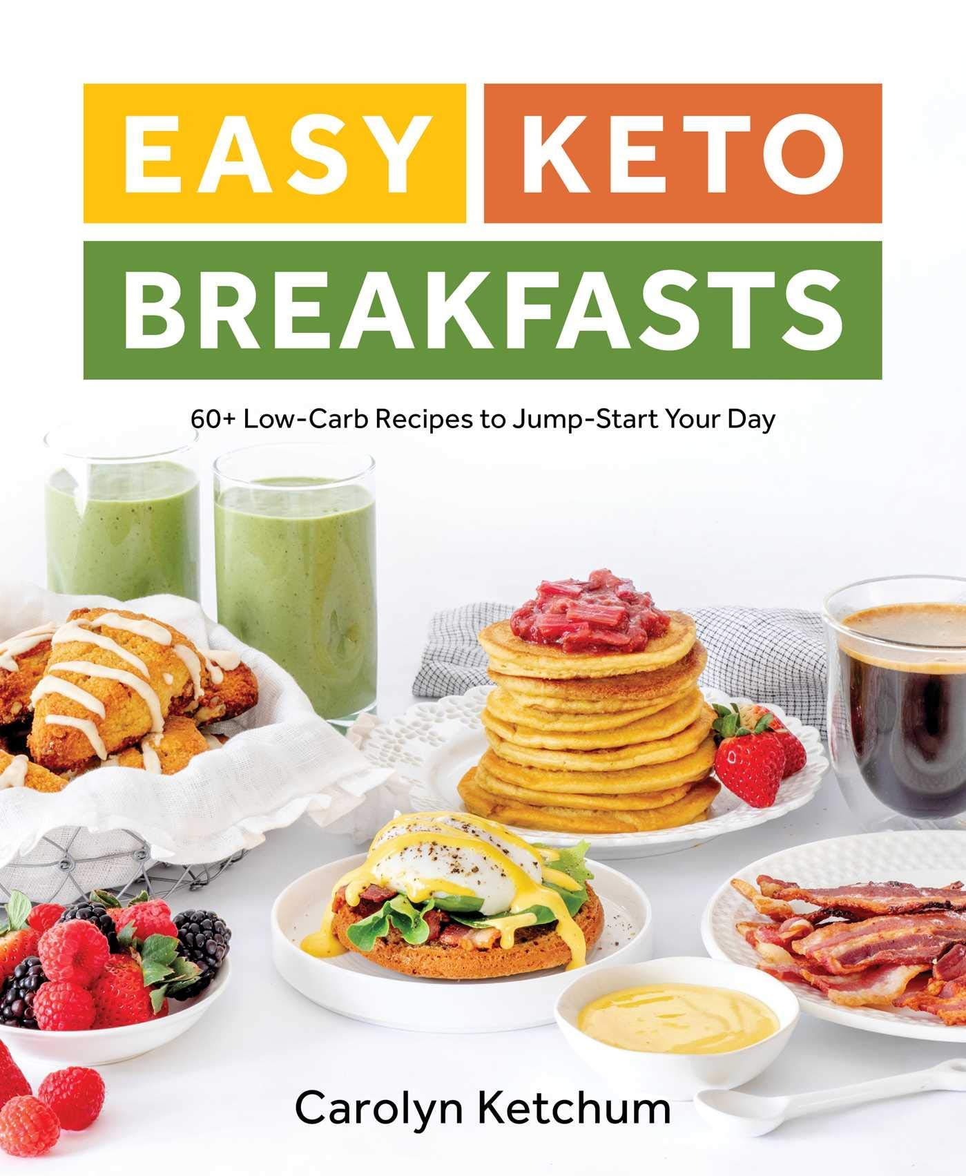 Easy Keto Breakfasts 60 Low Carb Recipes To Jump Start Your Day Ketchum Carolyn 9781628603668 Amazon Com Books
