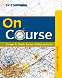 On Course: Strategies for Creating Success in College and in Life (MindTap Course List)