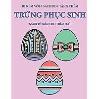 Sách tô màu cho trẻ 2 tuổi (Trứng Phục sinh): Cuốn sách này có 40 trang tô màu với...
