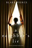 A Neighbor's Lie (A Chloe Fine Psychological Suspense Mystery—Book 2)