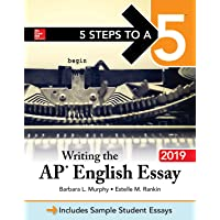 5 Steps to a 5: Writing the AP English Essay 2019