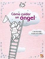 Como Cuidar Un Angel (Especiales De A La Orilla