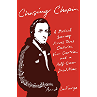 Chasing Chopin: A Musical Journey Across Three Centuries, Four Countries, and a Half-Dozen Revolutions book cover