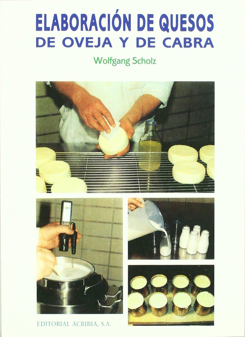 Elaboracion de quesos de oveja y de cabra: Amazon.es: Scholz, W ...