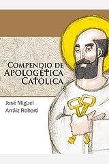 Compendio de Apologética Católica (Spanish Edition) Kindle Edition