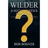 WILDER: A Social Justice Phantasy