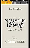 She's Like The Wind (Angel Sands Book 2)
