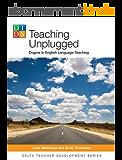 Teaching Unplugged (Delta Teacher Development Series) (English Edition)