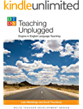 Teaching Unplugged (Delta Teacher Development Series) (English Edition)