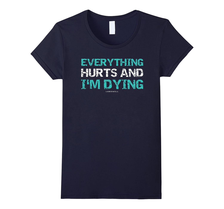 Funny Workout Shirts Everything Hurts-Awarplus