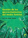 Gestión de los aprovechamientos del medio forestal (Agraria)