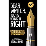 Dear Writer, You're Doing It Right (QuitBooks for Writers Book 5)