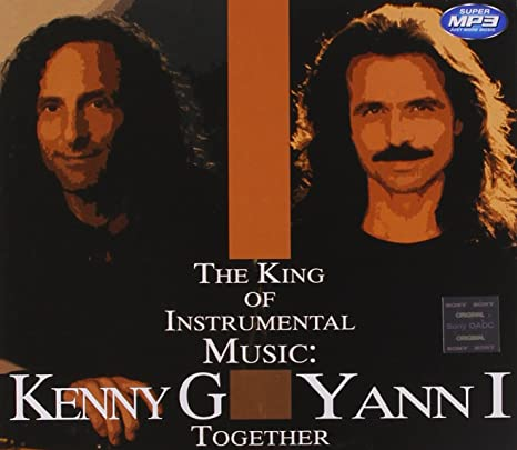 The King of Instrumental Music: Kenny G & Yanni Together