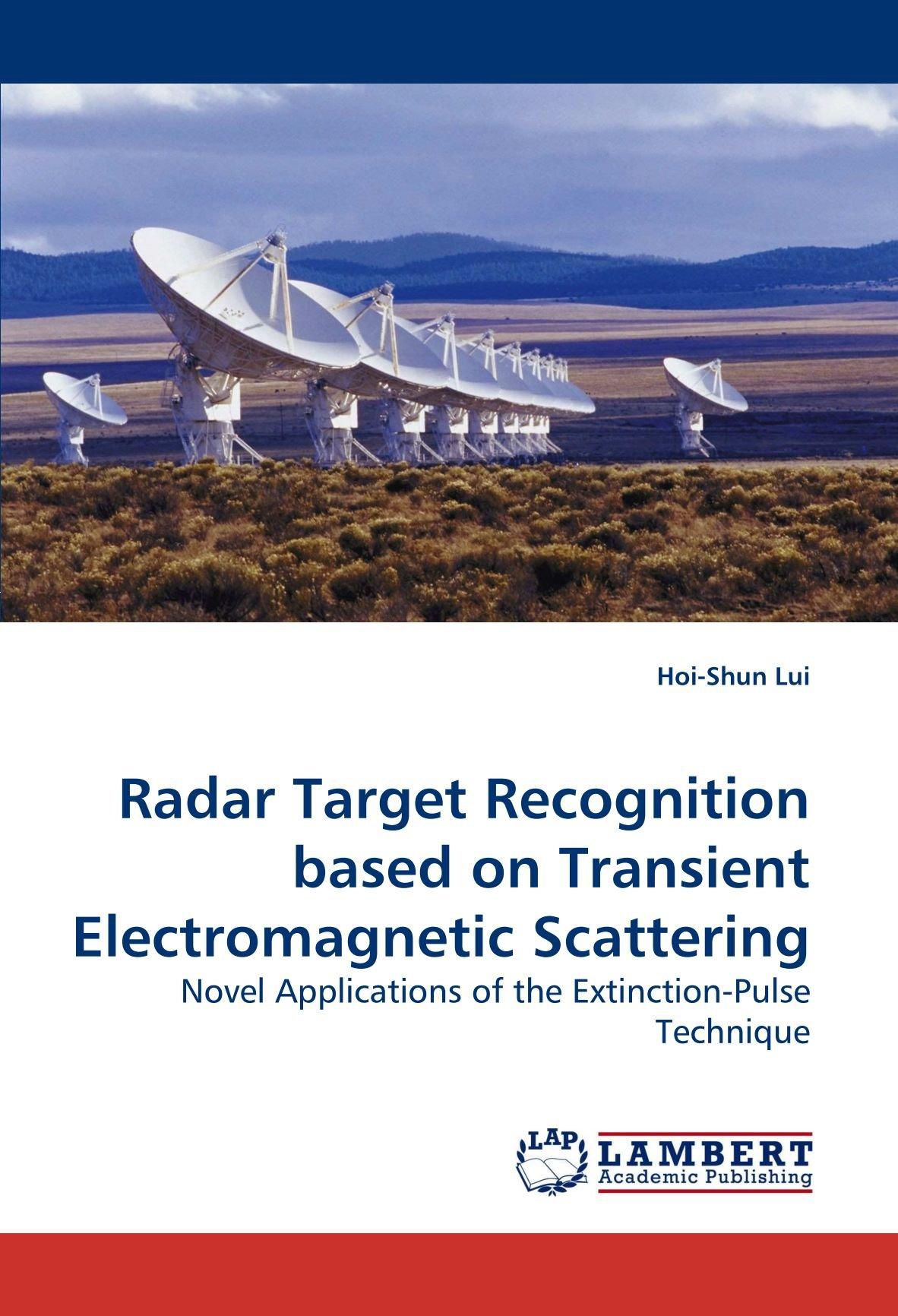 Lui, H: Radar Target Recognition based on Transient Electrom ...