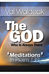 The God Who Is Always There: Meditations in Psalm 139 (One Day at a Time Devotional Book 8) Kindle Edition