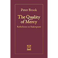 The Quality of Mercy: Reflections on Shakespeare (English