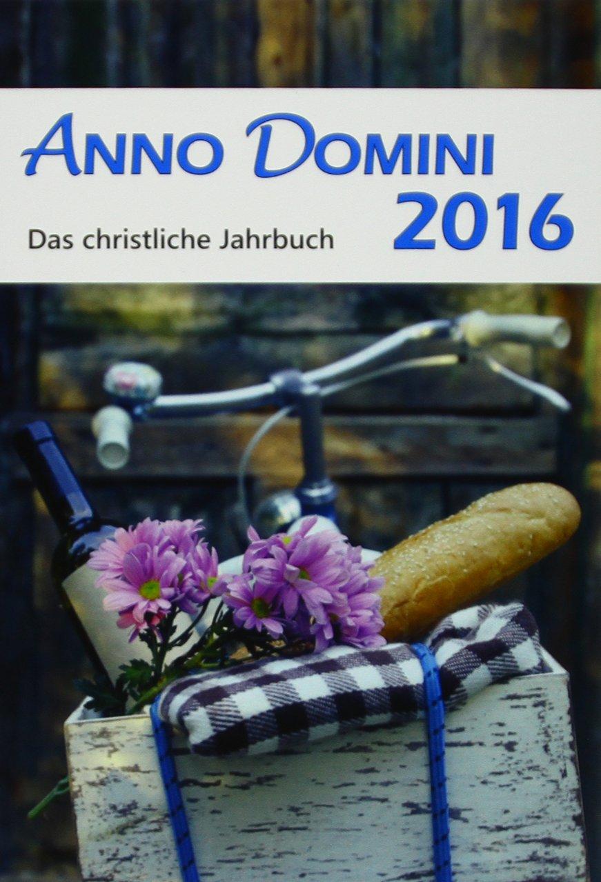 Anno Domini 2016: Das christliche Jahrbuch