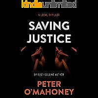 Saving Justice: A Legal Thriller (Tex Hunter Legal Thriller Series Book 5)