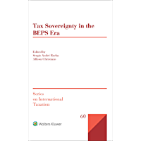 Tax Sovereignty in the BEPS Era (Series on International Taxation Book 60) (English Edition)
