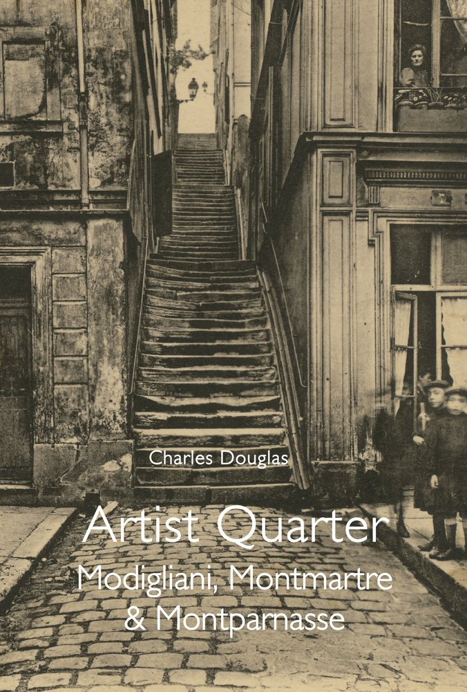 Download Artist Quarter: Modigliani, Montmartre & Montparnasse pdf epub