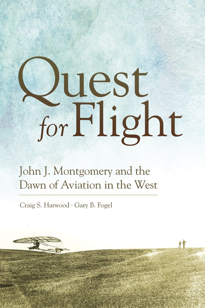 Quest for Flight: John J. Montgomery and the Dawn of Aviation in the West ebook