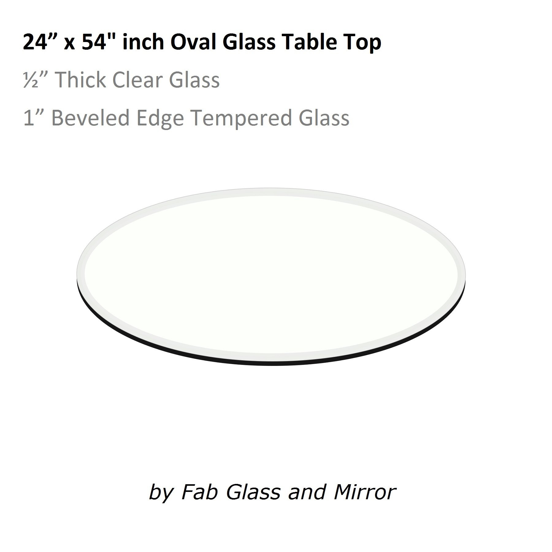 24'' x 54'' inch Oval 1/2'' Thick 1'' Beveled Tempered Glass by Fab Glass and Mirror