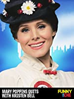 Mary Poppins Quits with Kristen Bell [OV]