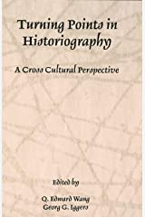 Turning Points in Historiography: A Cross-Cultural Perspective (Rochester Studies in Historiography) Paperback