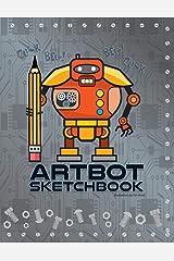 ArtBot Sketchbook: A robot themed sketchbook and journal for expressing your creative side. Paperback