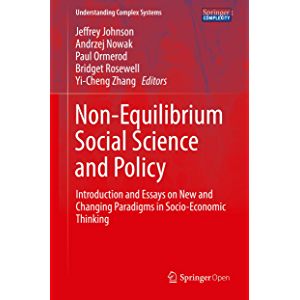 Non-Equilibrium Social Science and Policy: Introduction and Essays on New and Changing Paradigms in Socio-Economic…
