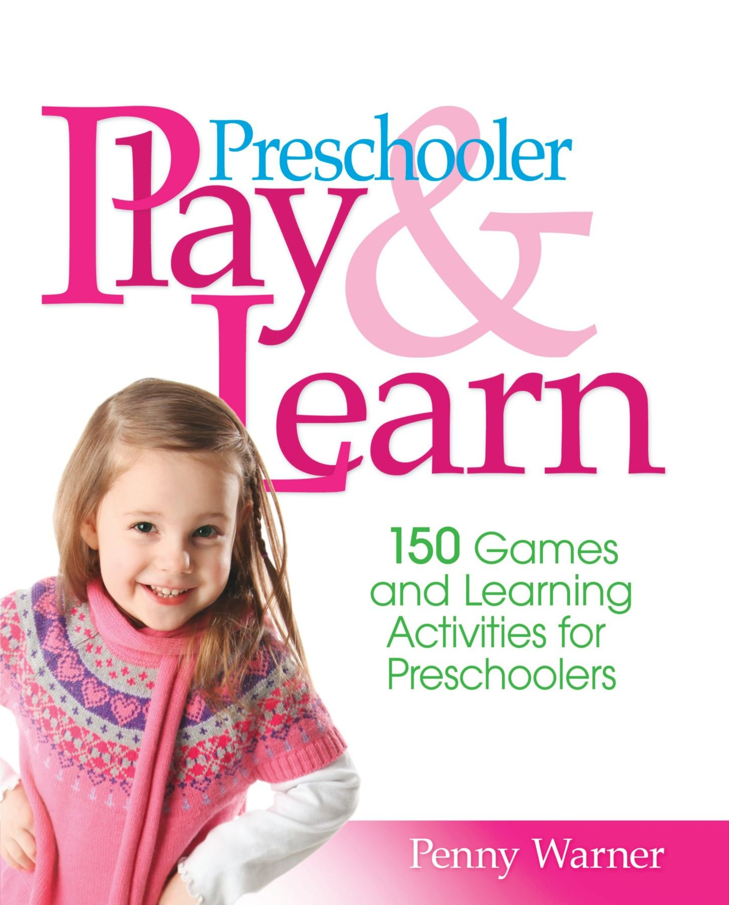 Preschool Play and Learn : 150 Fun Games and Learning Activities for Preschoolers from Three to Six Years PDF