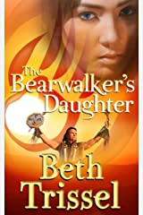 The Bearwalker's Daughter (Native American Warrior Book 1) Kindle Edition