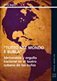 """""""Tutto nel Mondo è Burla"""" - Melomanía y orgullo"""