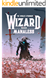 The World's Strongest Wizard Becomes Manaless: A Fantasy LitRPG Series (Volume One)