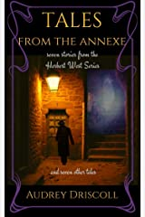 Tales from the Annexe: seven stories from the Herbert West Series and seven other tales Kindle Edition
