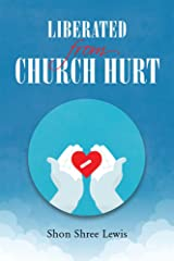 Liberated from Church Hurt Kindle Edition