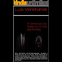 A Confissão do Diabo ou A Ilha dos Mortos  (Trilogia da Alma Errante Livro 1)