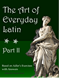 The Art of Everyday Latin: Part II (English Edition)