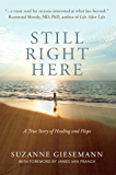 Still Right Here: A True Story of Healing and Hope