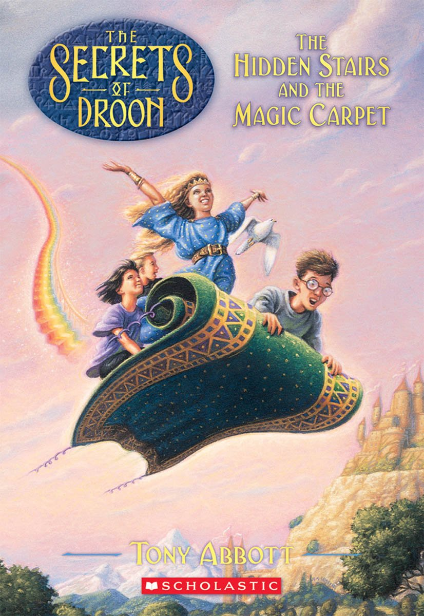 Amazon.com: The Hidden Stairs and the Magic Carpet (The Secrets of Droon,  Book 1) (9780590108393): Tony Abbott, Tim Jessell: Books