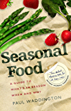 Seasonal Food: A guide to what's in season when and why