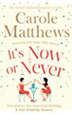 It's Now or Never: A feel-good and funny read from the number one Kindle bestseller